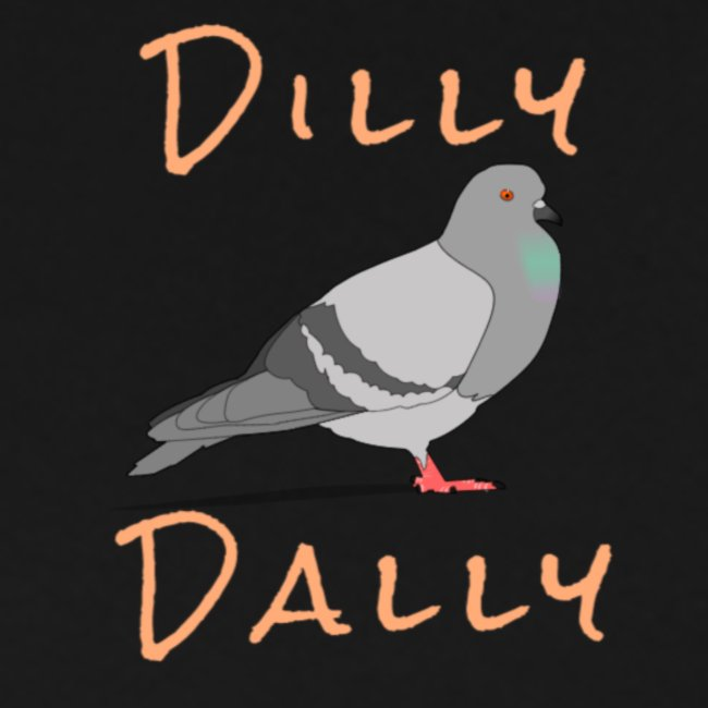 Dilly Dally Pigeon