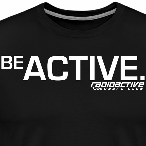 BE ACTIVE - Men's Premium T-Shirt