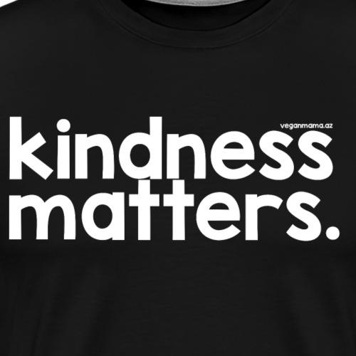 Kindness Matters in White Lettering - Men's Premium T-Shirt