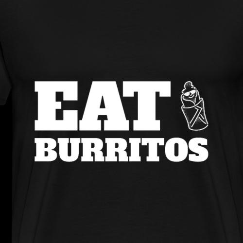 Eat Burritos   Funny Food with Sunglasses - Men's Premium T-Shirt