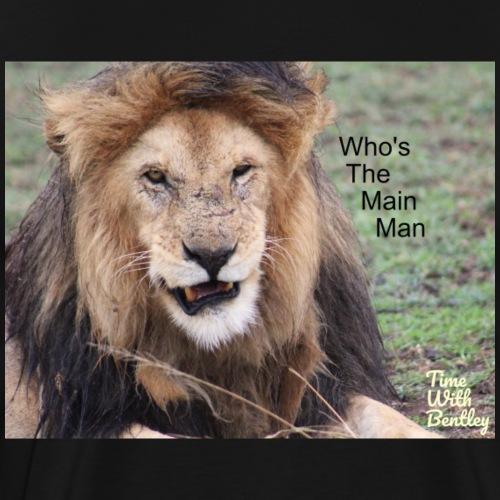 Who's The Main Man - Men's Premium T-Shirt