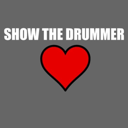 Show the drummer love 2 - Men's Premium T-Shirt