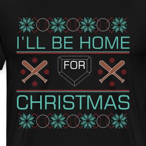 I'll be Home for Christmas Softball Ugly Christmas - Men's Premium T-Shirt