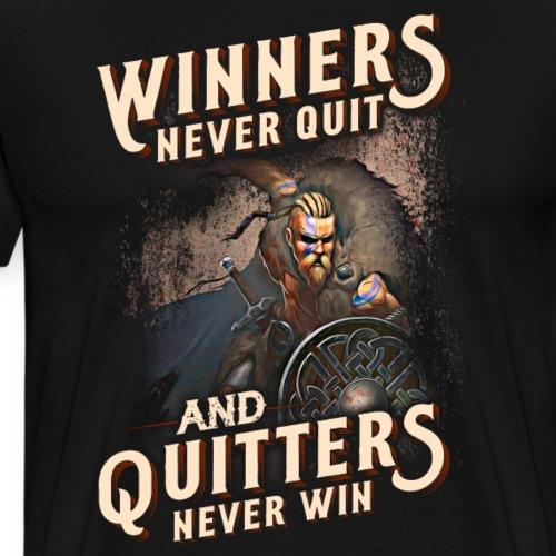 Winners Never Quit Quitters Never Win - Men's Premium T-Shirt