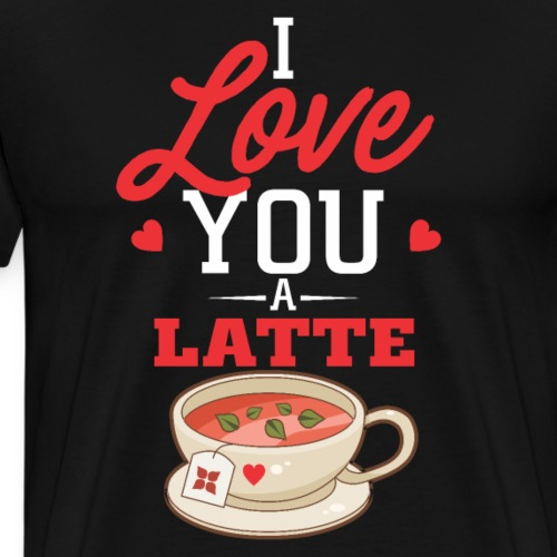 I Love You A Latte - Coffee Lovers Valentines Day - Men's Premium T-Shirt