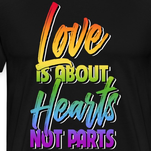 Love is about Hearts Not Parts LGBT Pride Equality - Men's Premium T-Shirt