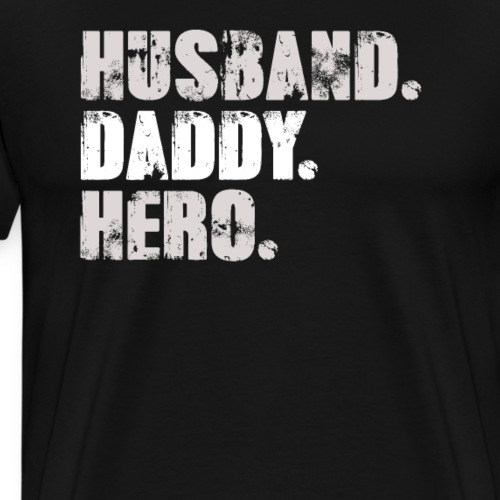 Husband Daddy Hero - Best Dad Gift - Father's Day - Men's Premium T-Shirt