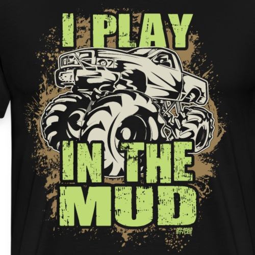 Mega Truck Mud Play - Men's Premium T-Shirt