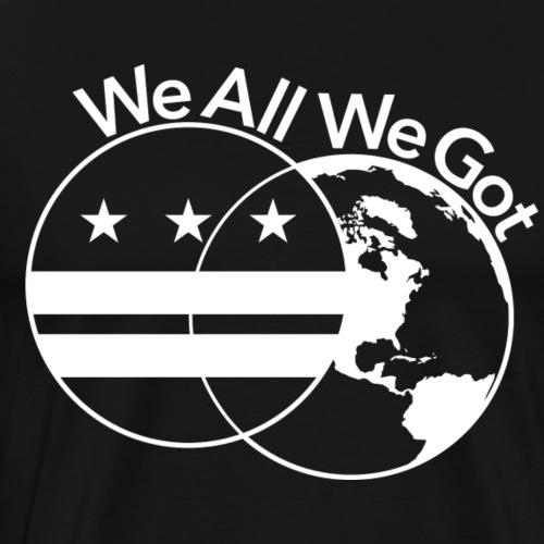 we all we got logo WHITE FINAL png - Men's Premium T-Shirt