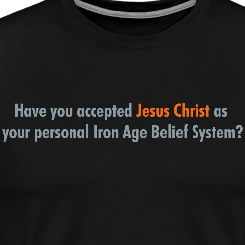 Have you accepted Jesus Christ - Men's Premium T-Shirt