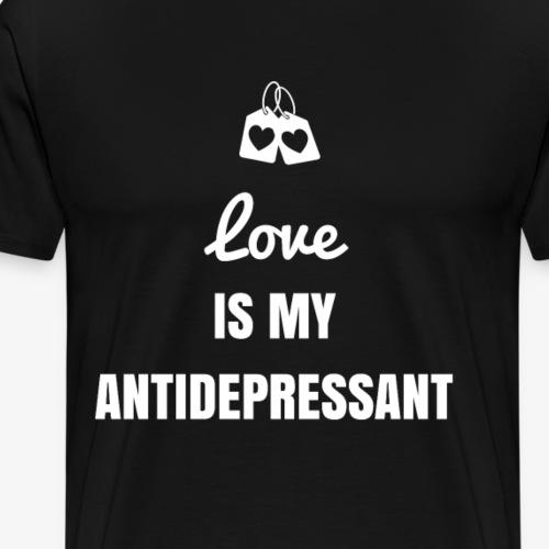 Love is my Antidepressant - Men's Premium T-Shirt