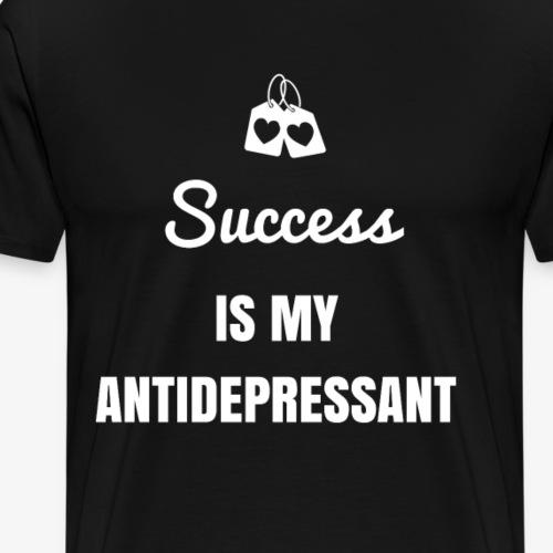 Success is my Antidepressant - Men's Premium T-Shirt