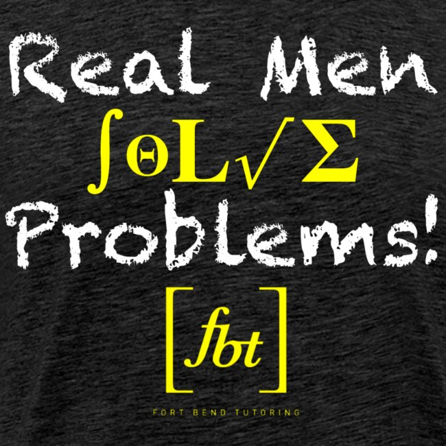Real Men Solve Problems! [fbt]
