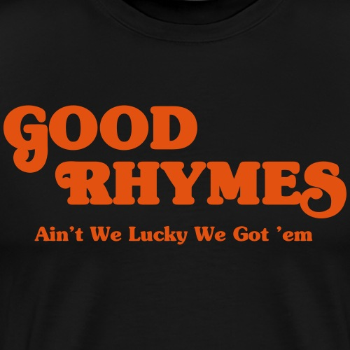 Good Rhymes - Men's Premium T-Shirt
