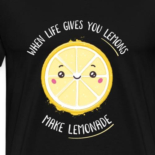 When life gives you lemons make lemonade - Men's Premium T-Shirt