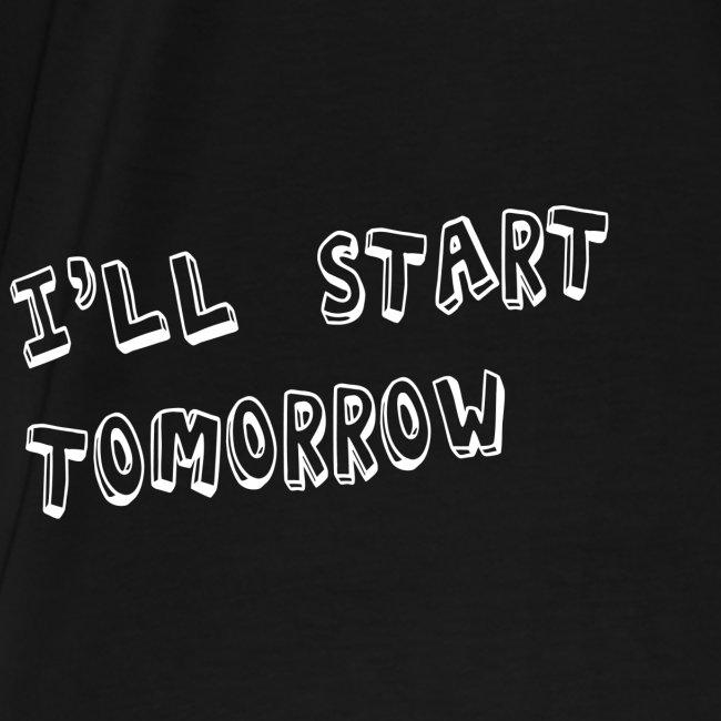 I'll Start Tomorrow