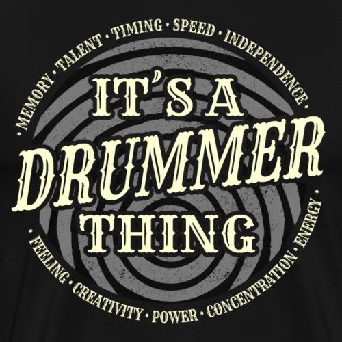 It s A Drummer Thing - Men's Premium T-Shirt