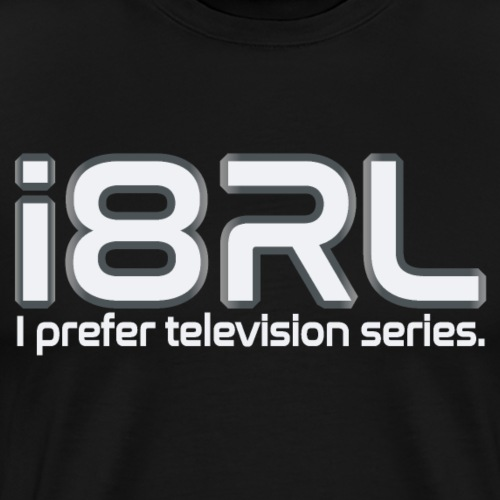 i8RL (odio la vida real) prefiero las series de televisión