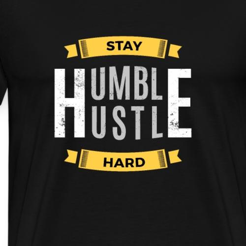 Stay Humble Hustle Hard - Men's Premium T-Shirt