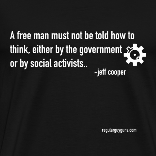 Jeff Cooper On Being A Free Person - Men's Premium T-Shirt