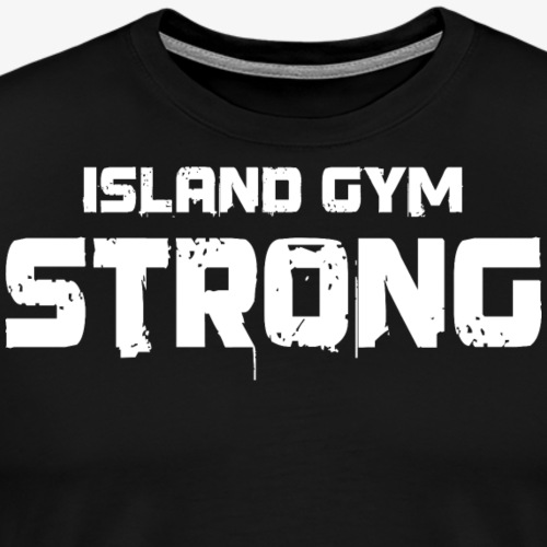 34ca3c329de35 Island Gym Strong color IG - Men s Premium T-Shirt