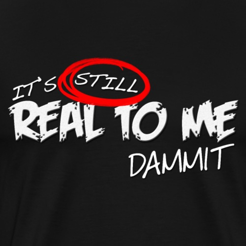 Real To Me white letters - Men's Premium T-Shirt
