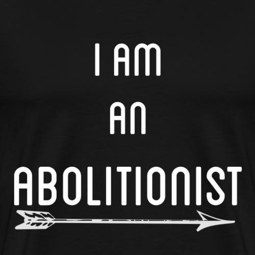 I Am An Abolitionist White - Men's Premium T-Shirt