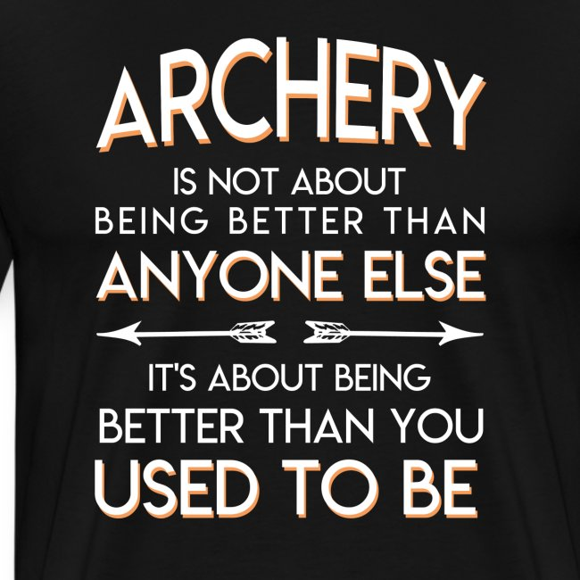 Archery Lover Better Than You Used To Be