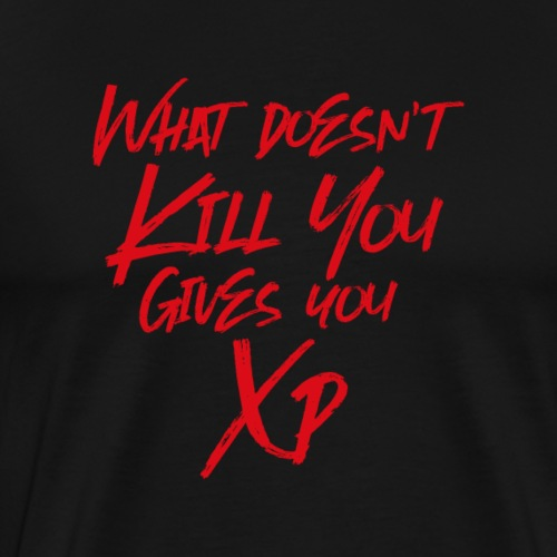 Typography What Doesn't Kill You Gives You XP RPG - Men's Premium T-Shirt
