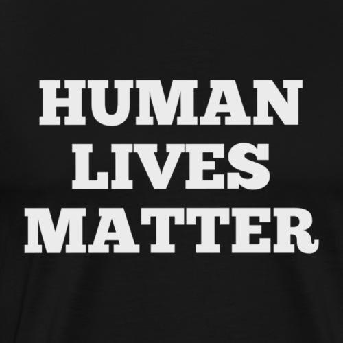 HUMAN LIVES MATTER - Men's Premium T-Shirt