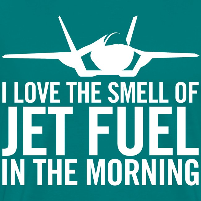 """F-35 """"I love the smell of jet fuel in the morning"""""""