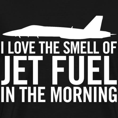 F/A-18 I love the smell of jet fuel in the morning - Men's Premium T-Shirt