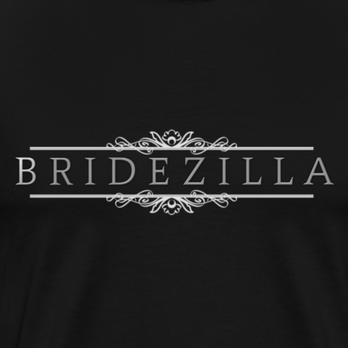 Bridezilla - Men's Premium T-Shirt