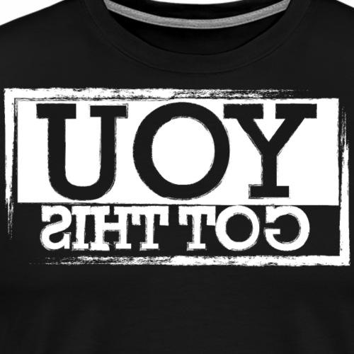 You Got This - Mirror - Men's Premium T-Shirt