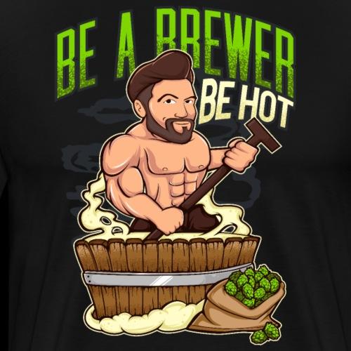 Hot Craft Beer Brewer Mashing - Men's Premium T-Shirt