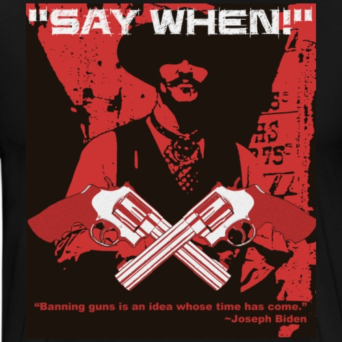 Say When - Men's Premium T-Shirt
