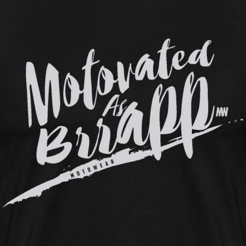 Motovated as Brrapp /Grey - Men's Premium T-Shirt