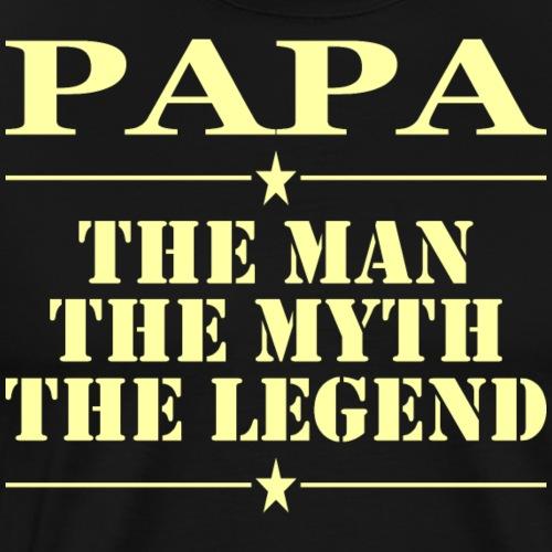 Papa The Man The Myth The Legend - Men's Premium T-Shirt