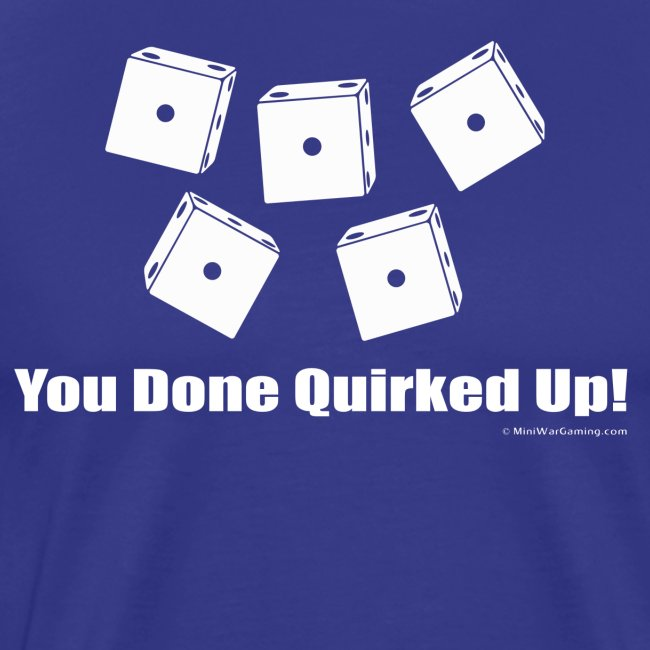 You Done Quirked Up