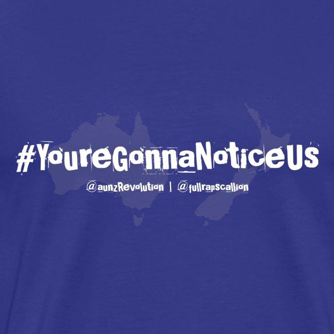 #youreGonnaNoticeUs