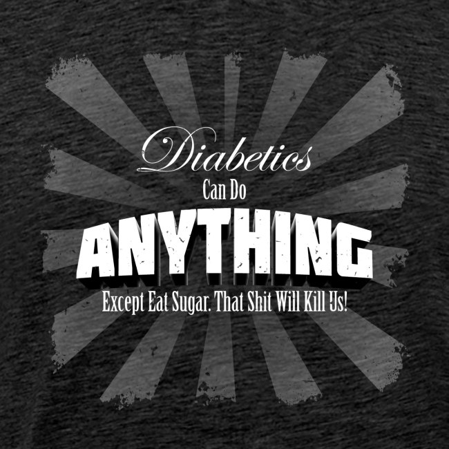 Diabetics Can Do Anything...........