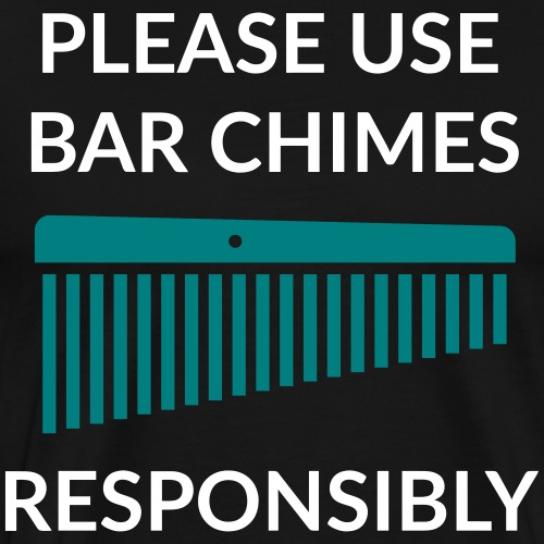 Please use Bar Chimes responsibly - Men's Premium T-Shirt