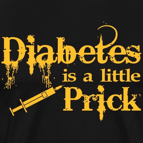 Diabetes Is A Little Prick - Men's Premium T-Shirt