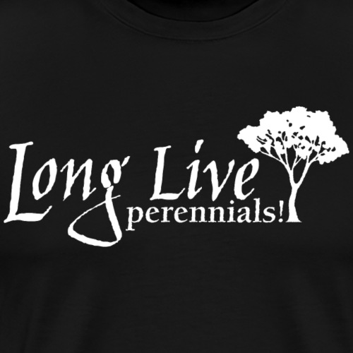 Long Live PERENNIALS! Drk - Men's Premium T-Shirt