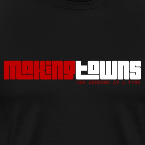 MAKING TOWNS - Men's Premium T-Shirt