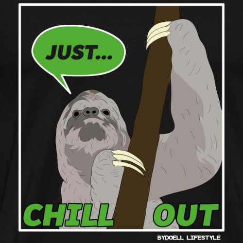 Sloth - Just Chill Out - Men's Premium T-Shirt