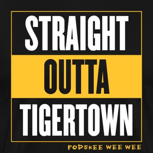 Straight Outta Tigertown - Men's Premium T-Shirt