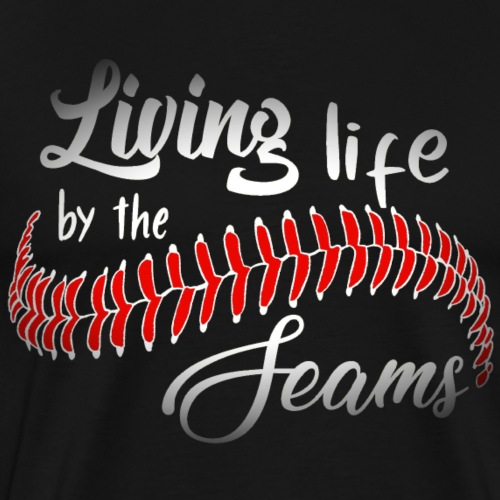 Living Life by the Seams - Men's Premium T-Shirt