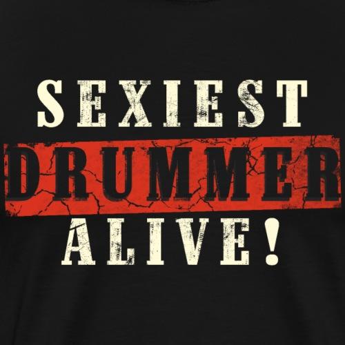 Sexiest drummer Alive - Men's Premium T-Shirt
