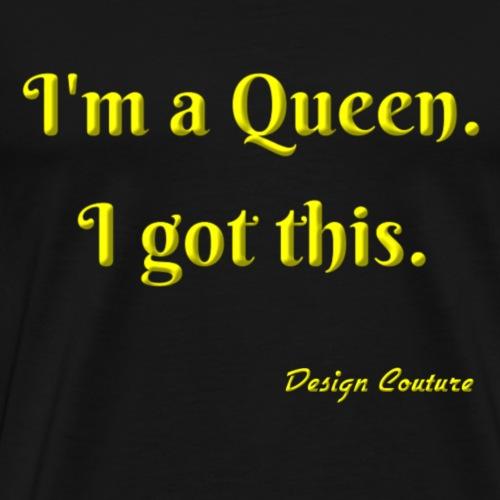 I M A QUEEN YELLOW - Men's Premium T-Shirt